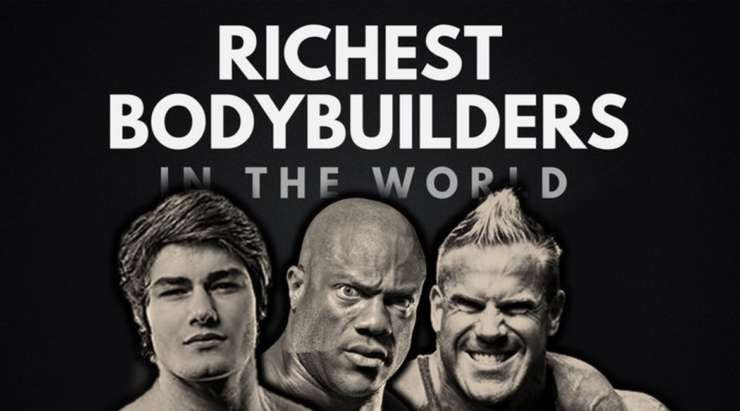 Richest bodybuilders in the world